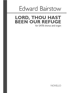 Edward Bairstow: Lord, Thou Hast Been Our Refuge (Re-Engraved) Books | SATB, Organ Accompaniment