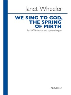 Janet Wheeler: We Sing To God, The Spring Of Mirth Books | SATB, Organ Accompaniment