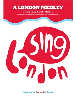 A London Medley: Sing London Books | 2-Part Choir with Piano Accompaniment and Chord Boxes