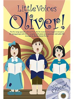Little Voices - Oliver! Books and CDs | 2-Part Choir, Piano Accompaniment