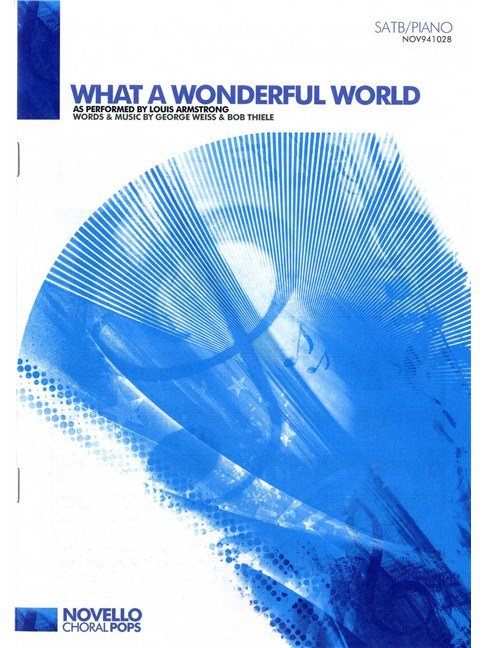 Louis Armstrong What A Wonderful World SATB Piano Books