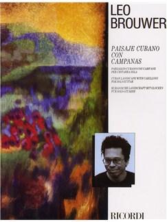 Leo Brouwer: Paisaje Cubano Con Campanas (Guitar) Books | Guitar