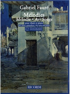 Gabriel Faure: Melodies - Art Songs (Voice and Piano) Books and CDs | Voice, Piano Accompaniment