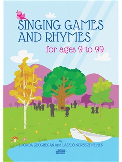 Geoghean/Nemes: Singing Games And Rhymes For Ages 9 To 99 Books and DVDs / Videos | Voice