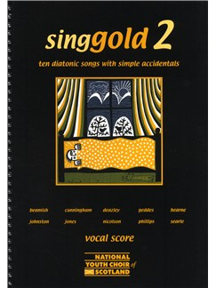 Singgold 2 - Ten Diatonic Songs With Simple Accidentals (Vocal Score) Books | Voice, 2-Part Choir, Piano Accompaniment