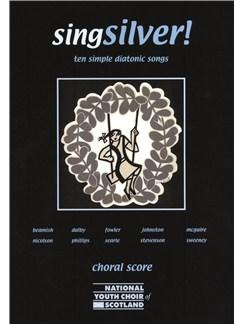 Singsilver! - Ten Simple Diatonic Songs (Choral Score) Books | Voice, 2-Part Choir