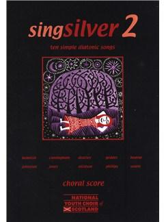Singsilver 2 - Ten Simple Diatonic Songs (Choral Score) Books | Voice, 2-Part Choir