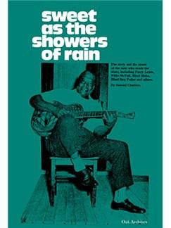 Samuel Charters: Sweet As The Showers Of Rain Books |