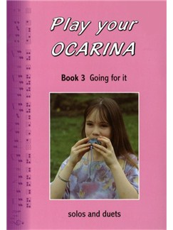 Play Your Ocarina: Book 3 - Going For It Books and CDs | Ocarina