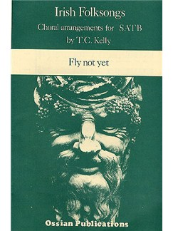 Fly Not Yet (Arr. T.C. Kelly) Books | SATB