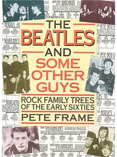 The Beatles And Some Other Guys: Rock Family Trees Of The Early Sixties Books |