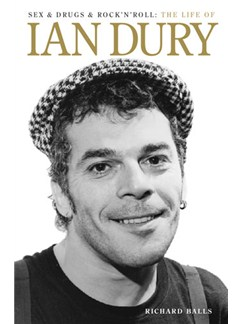 Sex And Drugs And Rock'n'Roll: The Life Of Ian Dury (Paperback Edition) Books |