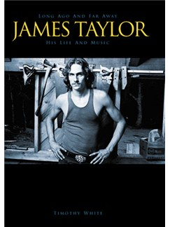 Long Ago And Far Away: James Taylor - His Life And Music (Hardback Edition) Books |