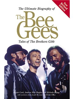 The Ultimate Biography Of The Bee Gees: Tales Of The Brothers Gibb Books |