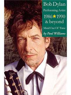Bob Dylan: Performing Artist 1986-1990 And Beyond (Mind Out Of Time) (Hardback) Books |
