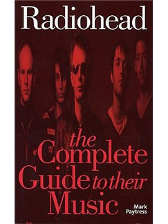 Radiohead: The Complete Guide To Their Music Books |