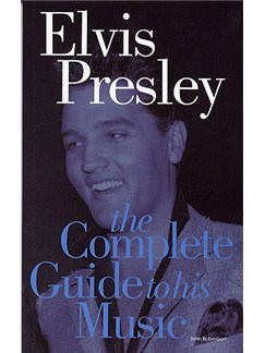 Elvis Presley: The Complete Guide To His Music Books |