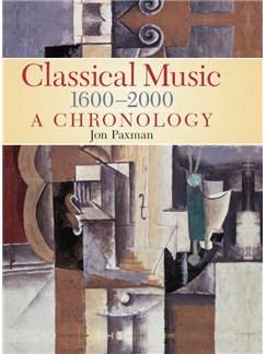 Jon Paxman: Classical Music 1600–2000 - A Chronology Books |