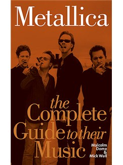 Metallica: The Complete Guide To Their Music Books |