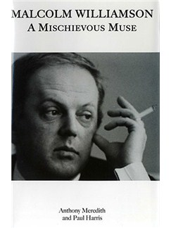 Malcolm Williamson - A Mischievous Muse Books |