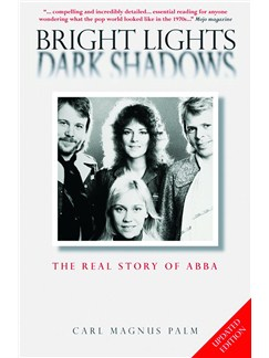 Bright Lights Dark Shadows: The Real Story of Abba (Updated Edition) Books |