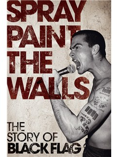 Spray Paint The Walls - The Story Of Black Flag Books |
