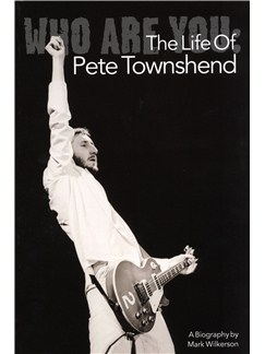 Who Are You: The Life Of Pete Townshend Books |