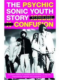 Psychic Confusion - The Sonic Youth Story (Paperback) Books |