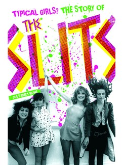Typical Girls - The Story of the Slits Books |