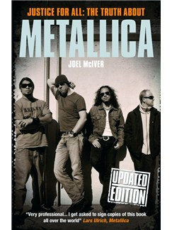 Justice For All - The Truth About Metallica (Updated Paperback Edition) Books |