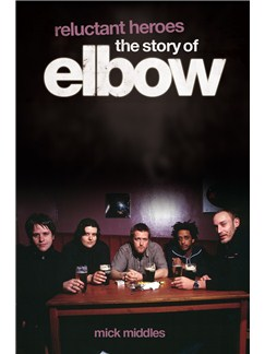 Reluctant Heroes - The Story of Elbow Books |