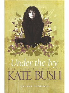 Under The Ivy - The Life And Music Of Kate Bush (Hard Back) Books |