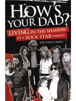How's Your Dad? - Living In The Shadow Of A Rock Star Parent Books |