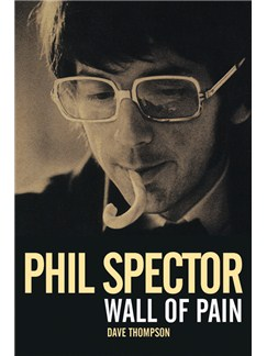 Phil Spector - Wall Of Pain (Updated Edition) Books |