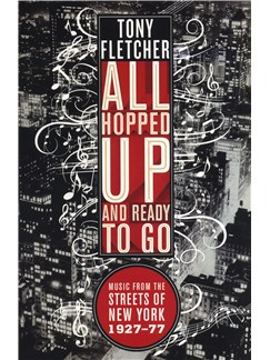 All Hopped Up And Ready To Go - Music From The Streets Of New York 1927-77 Books |