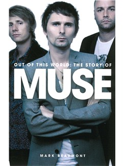 Out Of This World - The Story Of Muse (Updated Edition) Books |
