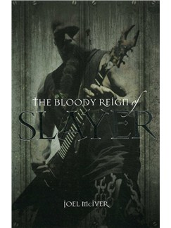 The Bloody Reign Of Slayer Books |