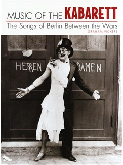 Graham Vickers: Music Of The Kabarett - The Songs Of Berlin Between The Wars Books and CDs | Piano, Vocal & Guitar