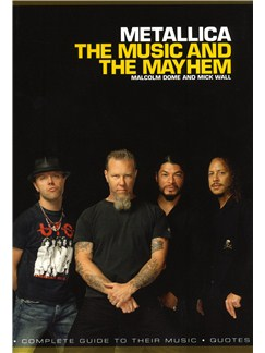 Metallica: The Music And The Mayhem Books |