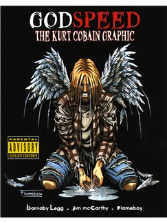 GodSpeed: The Kurt Cobain Graphic (Small Format Edition) Books |
