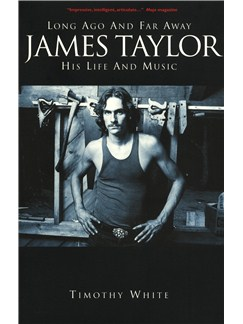 James Taylor: Long Ago And Far Away - His Life And Music (Paperback Edition) Books |