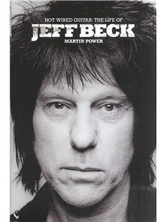 Jeff Beck: Hot Wired Guitar - The Life Of Books |