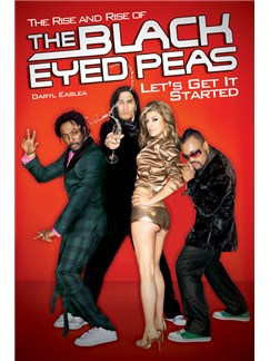 Let's Get It Started - The Rise And Rise Of The Black Eyed Peas Books | ATB