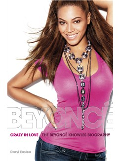 Beyonce: Crazy In Love - The Beyonce Knowles Biography Libro |