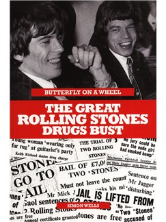 Simon Wells: Butterfly On A Wheel - The Great Rolling Stones Drugs Bust Books |