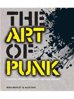 Russ Bestley/Alex Ogg: The Art Of Punk Books |
