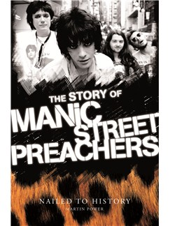 Nailed To History: The Story Of The Manic Street Preachers Books |