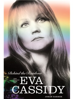 Behind The Rainbow: The Tragic Life Of Eva Cassidy Books |
