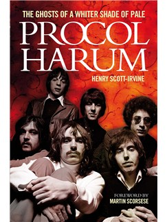 Henry Scott-Irvine: Procol Harum - The Ghosts Of A Whiter Shade Of Pale Books |