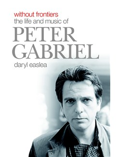 Without Frontiers The Life And Music Of Peter Gabriel Books |